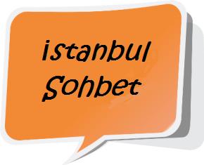 İstanbul Sohbet İstanbul'lu Dostları Bekliyoruz